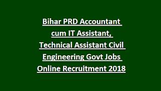 Bihar PRD Accountant cum IT Assistant, Technical Assistant Civil Engineering Govt Jobs Online Recruitment Notification 2018