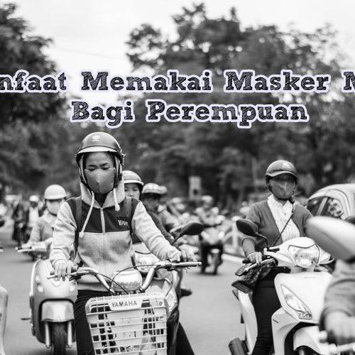 Manfaat Memakai Masker Motor Bagi Perempuan