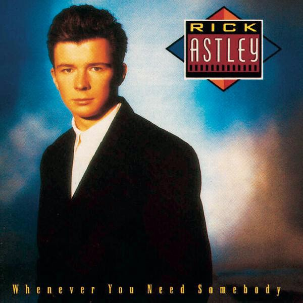 Rick Astley - Whenever You Need Somebody (Includes Never Gonna Give You Up) Cover