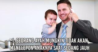Seorang ayah mungkin tidak akan menelepon anaknya saat sedang jauh.