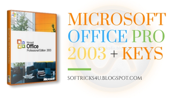 MICROSOFT OFFICE 2003 + SERIAL KEY FULL VERSION FREE DOWNLOAD