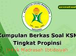 Kumpulan Berkas Latihan Soal KSM Tingkat Propinsi Untuk MI