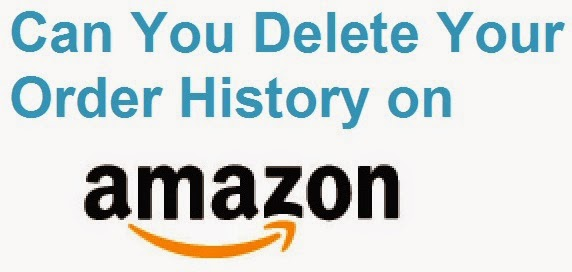 Can You Delete Your Order History on Amazon : eAskme