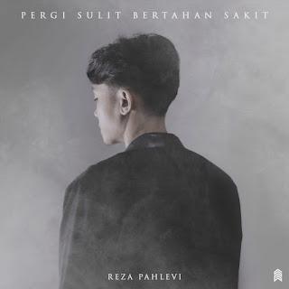 Reza Pahlevi - Pergi Sulit Bertahan Sakit MP3