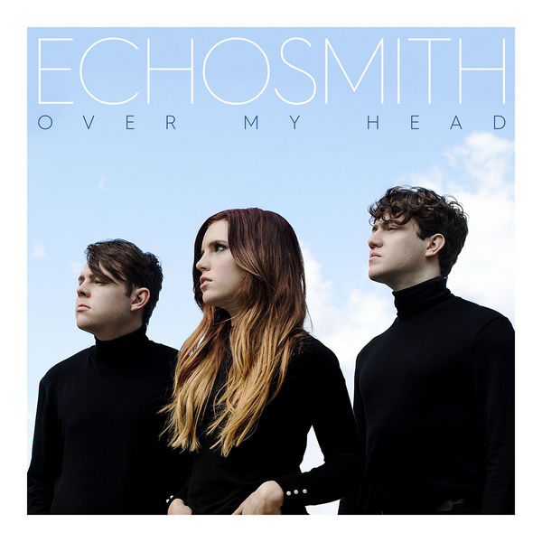 Echosmith – Over My Head – Single [iTunes Plus AAC M4A]