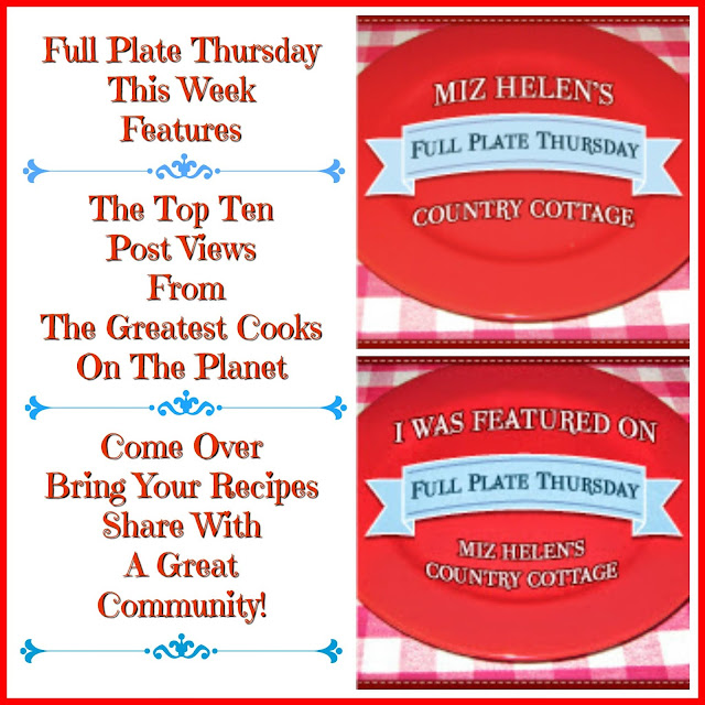 Full Plate Thursday,421 at Miz Helen's Country Cottage
