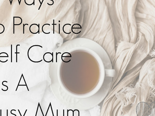 9 Ways To Practice Self Care As A Mum