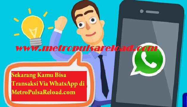 Cara Transaksi Pulsa Lewat WhatsApp Metro Reload