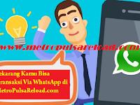 Metro Reload Distributor Pulsa Murah - Fitur Transaksi Pulsa Via WhatsApp
