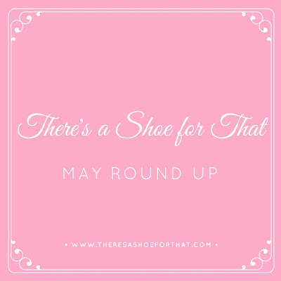 There's a Shoe for That - May Round Up
