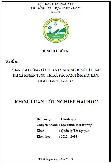 Đánh giá công tác quản lý nhà nước về đất đai tại xã Huyền Tụng thị xã Bắc Kạn tỉnh Bắc Kạn giai đoạn 2011 – 2014