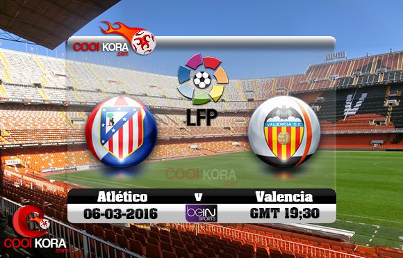 مشاهدة مباراة فالنسيا وأتلتيكو مدريد اليوم 6-3-2016 في الدوري الأسباني