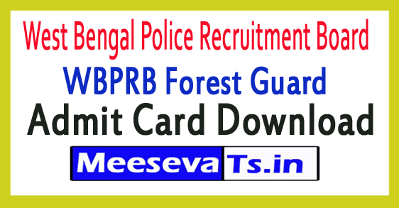 WBPRB WB Police Forest Guard Admit Card 2018