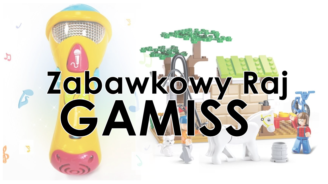 Zabawki dla dzieci ze sklepu GAMISS - realne zdjęcia