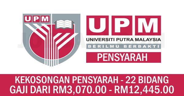 Jawatan Kosong Pensyarah Terkini Di Universiti Putra Malaysia Upm 22 Bidang Pengajaran Gaji Rm3 070 00 Rm12 445 00 Jobcari Com Jawatan Kosong Terkini