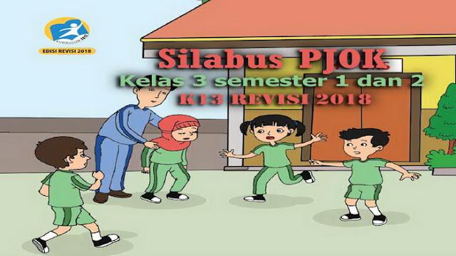 Silabus PJOK Kelas 3 semester 1 dan 2 K13 Revisi 2018