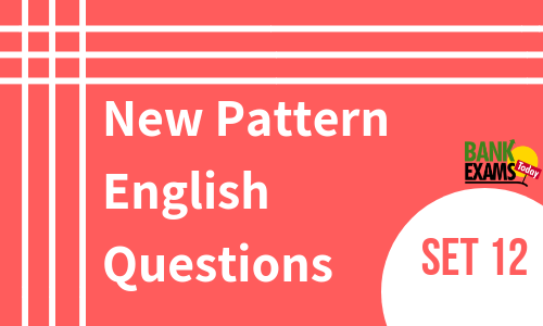 New Pattern English Questions - Set 12