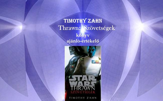 Timothy Zahn - Thrawn Szövetségek könyvajánló-értékelő