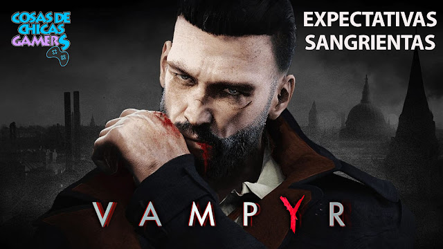 VAMPYR EXPECTATIVAS SANGRIENTAS
