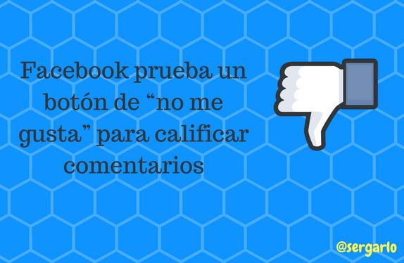 Facebook, no me gusta, dislike, comentarios, redes sociales, social media, calificar