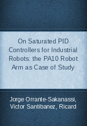 On Saturated PID Controllers for Industrial Robots: the PA10 Robot Arm as Case of Study