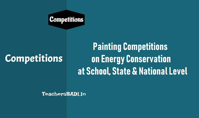 School,State National Level Painting Competitions on Energy Conservation 2018,Category-A themes,Save Energy,Secure Future,Category -B themes,Save Electricity to light more homes,guidelines,prize value, competition dates