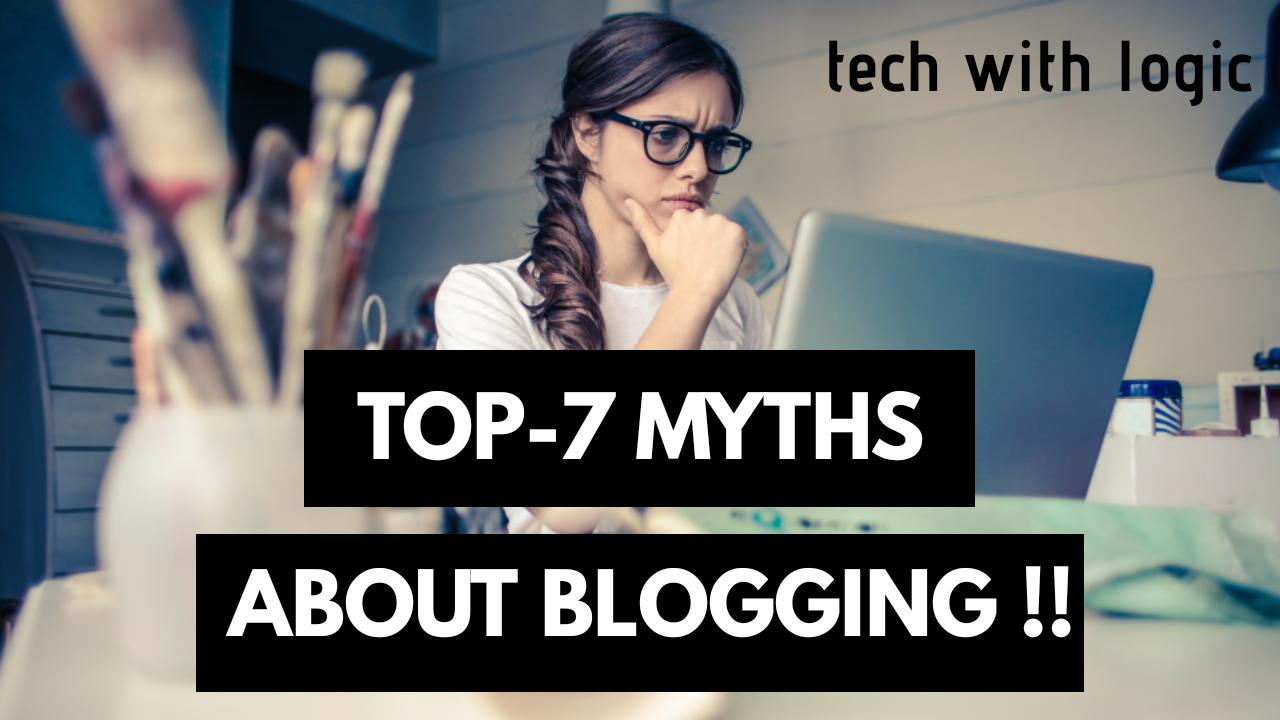 Top-7 Myths About Blogging