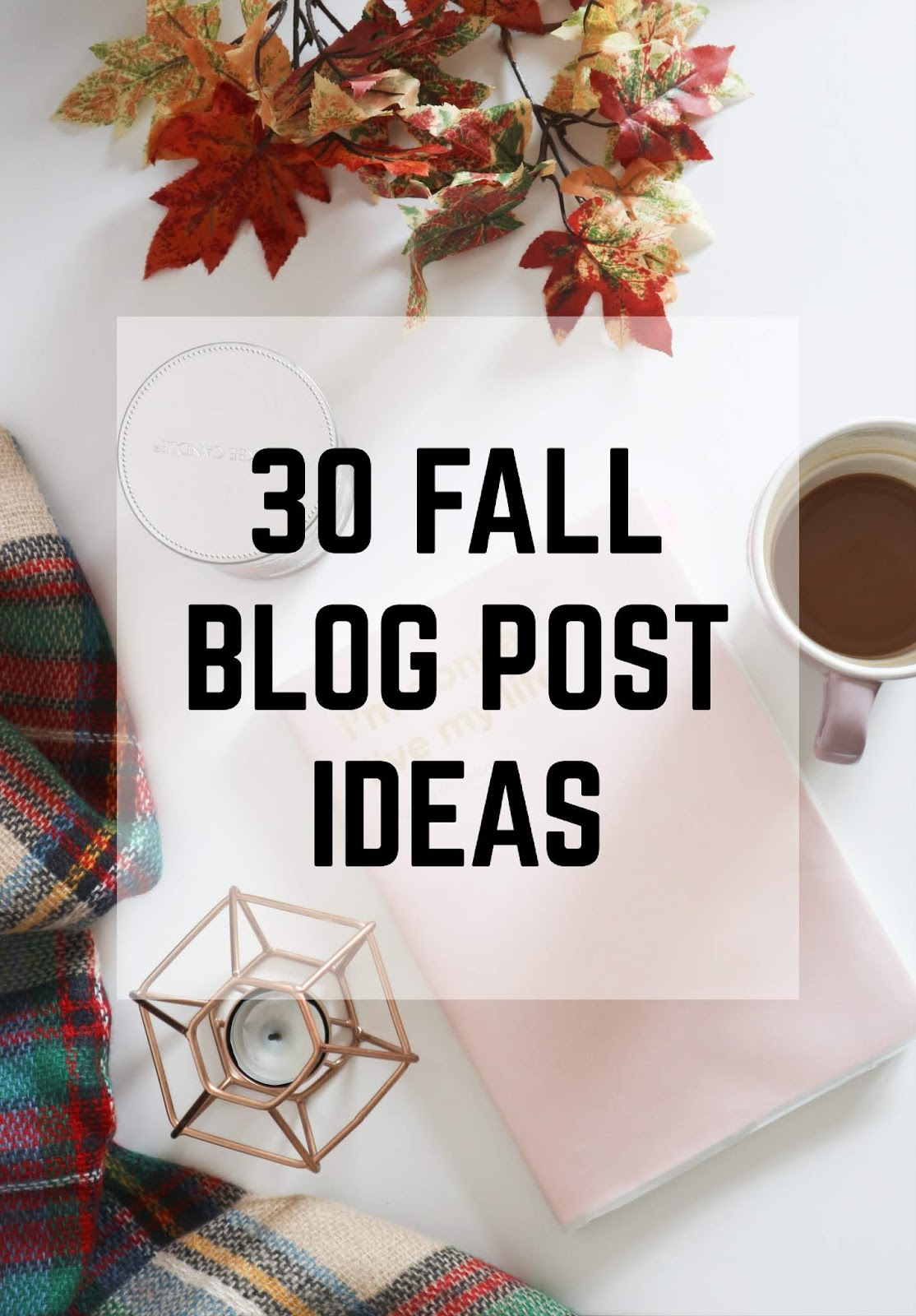 30 fall blog post ideas for fashion bloggers
