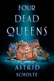 https://www.goodreads.com/book/show/34213319-four-dead-queens?from_search=true