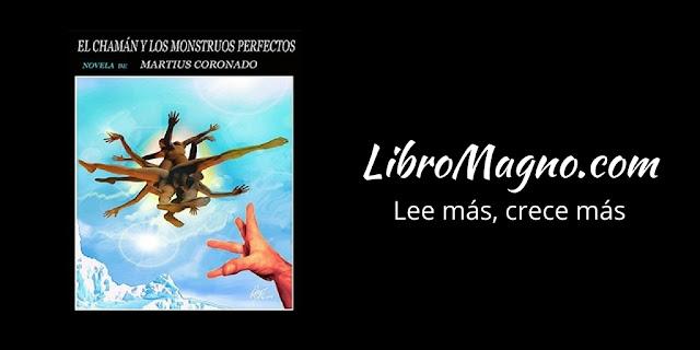 """""""El Chamán y los monstruos perfectos"""" de Martius Coronado"""