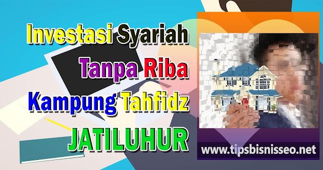 Investasi Syariah Kampung Tahfidz Jatiluhur
