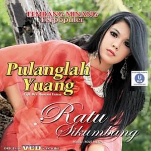Ratu Sikumbang - Pulanglah Yuang (Full Album)