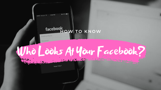 How Can You See Who Looks At Your Facebook Page<br/>