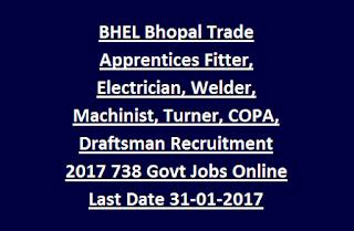 Bhopal BHEL Trade Apprentices Fitter, Electrician, Welder, Machinist, Turner, COPA, Draftsman Recruitment 2017 738 Govt Jobs Online Last Date 31-01-2017