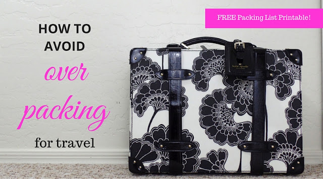 great tips for how to avoid over packing, and a free packing list!