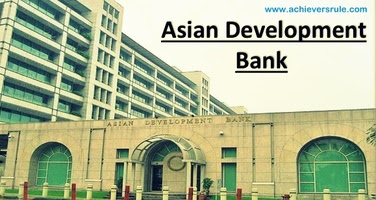 Asian Development Bank - A Complete Review for IBPS PO, IBPS CLERK, INSURANCE EXAMS, RRB OFFICER SCALE 1, RRB ASSISTANT, SBI PO, SBI CLERK
