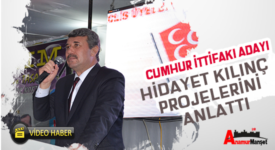 Anamur-Cumhur-Ittifaki-Adayi-Kilinc-Projelerini-Anlatti