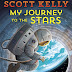 Astronaut Scott Kelly - 'My Journey To The Stars'
