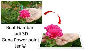 Jadikan gambar macam 3D dengan Power Point
