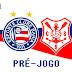 Pré-jogo | Bahia x Sergipe - Copa do Nordeste