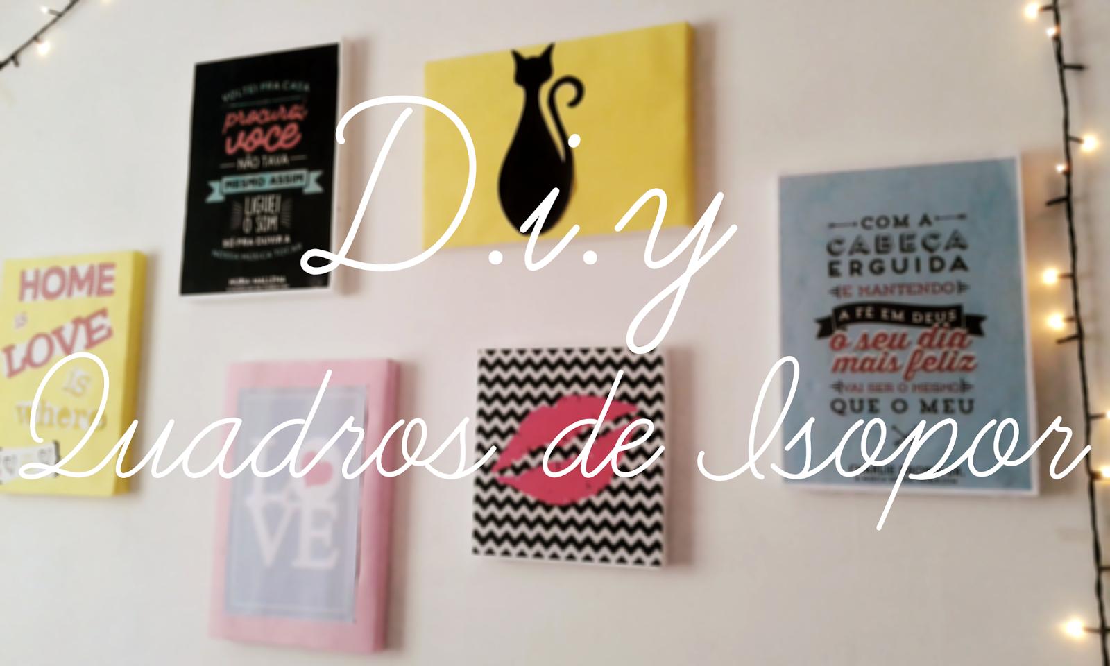 D.I.Y. Decore seu quarto com quadros de Isopor