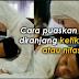 (Wahai Para Istri), Puaskan Lah Suami Mu Saat Kau Ha.id / Datang Bul*an, Lakukan Cara Halal Ini !!