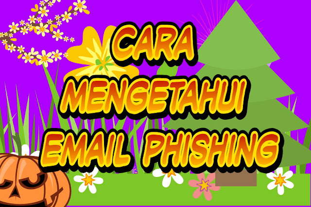 Cara mengetahui email phishing