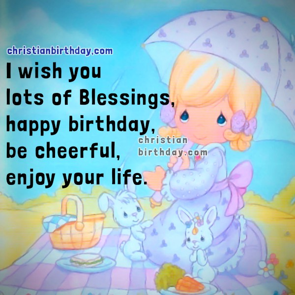 Christian birthday image for a girl with nice christian quotes wishing the best, nice wishes, Mery Bracho nice cards.