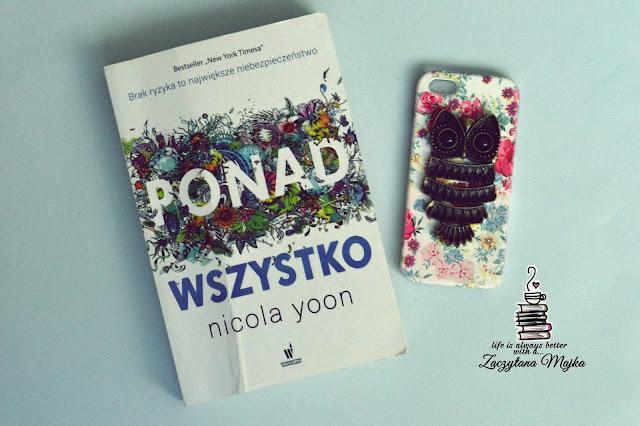 """Everything... - recenzja książki #212 - Nicola Yoon """"Ponad wszystko"""""""