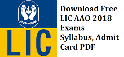 Download Free LIC AAO 2018 Exams Syllabus, Admit Card PDF