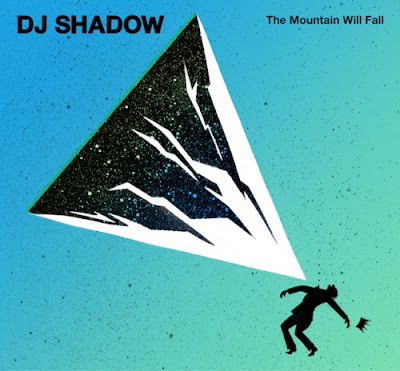"DJ SHADOW ""The Mountain Will Fall"""