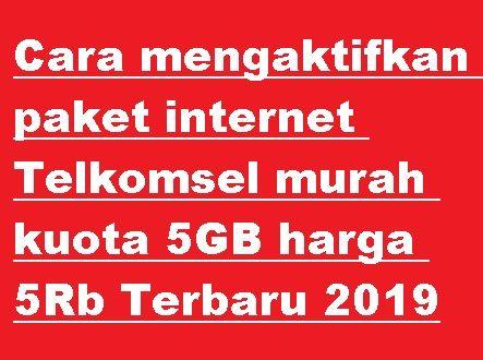Cara Mengaktifkan Paket Internet Telkomsel Murah Kuota 5gb Harga 5rb Terbaru 2019 Cara Cek Sisa Paket