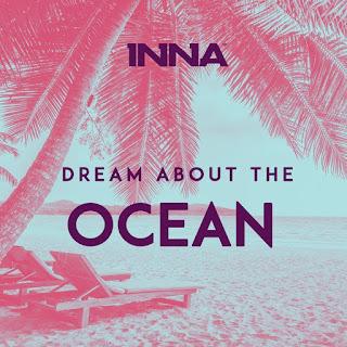 INNA - Dream About The Ocean Lyrics (Complete Lyrics)