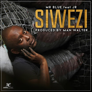 Mr Blue Ft. JR - Siwezi